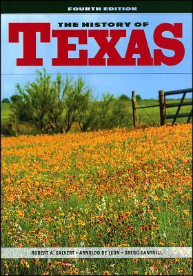 The History of Texas by Robert A. Calvert