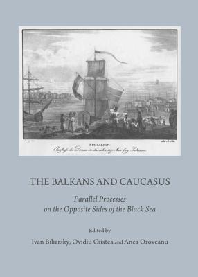 The Balkans and Caucasus: Parallel Processes on the Opposite Sides of the Black Sea