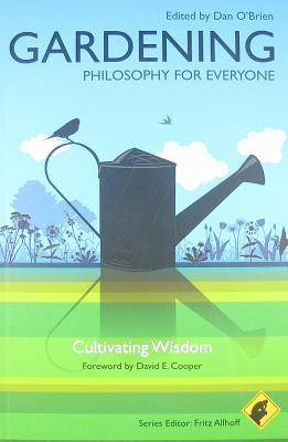 Gardening: Philosophy for Everyone: Cultivating Wisdom