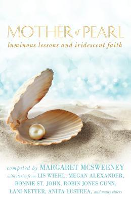 Mother of Pearl: Luminous Lessons and Iridescent Faith