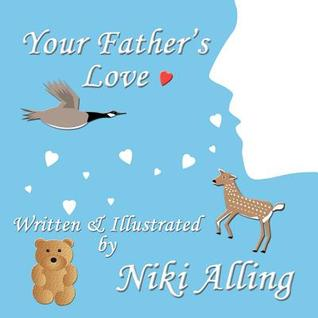 Your Father's Love by Niki Alling
