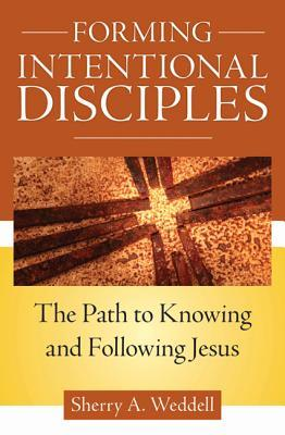 Forming Intentional Disciples by Sherry Weddell