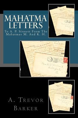 Mahatma Letters: To A. P. Sinnett from the Mahatmas M. and K. H.