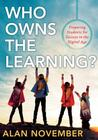 Who Owns the Learning? by Alan C. November