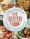 The Southern Foodie: 100 Places to Eat in the South Before You Die