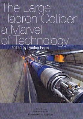 The Large Hadron Collider: A Marvel of Technology