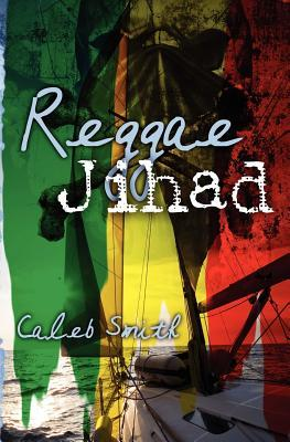 Reggae Jihad by Caleb Smith