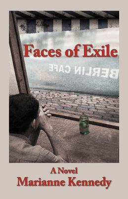 Faces of Exile by Marianne Kennedy