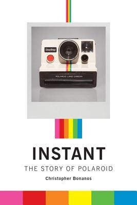Instant by Christopher Bonanos