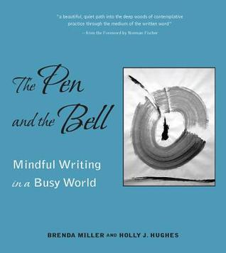 The Pen and the Bell: Mindlful Writing in a Busy