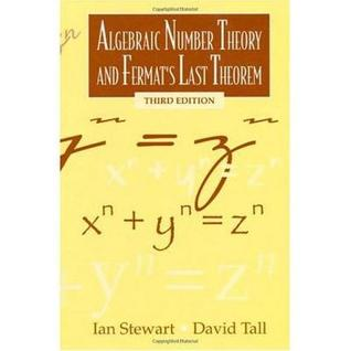 Algebraic Number Theory and Fermat's Last Theorem by Ian Stewart