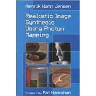 Realistic Image Synthesis Using Photon Mapping, 2nd Edition by Henrik Wann Jensen