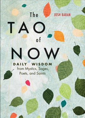The Tao of Now by Josh Baran