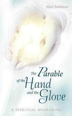 The Parable of the Hand and the Glove: A Spiritual Awakening