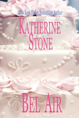 Bel Air by Katherine Stone
