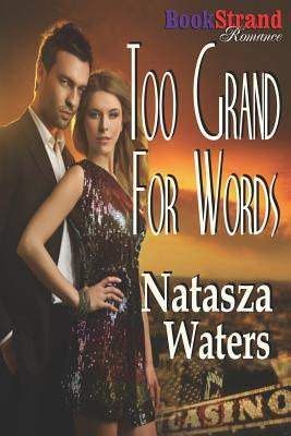 Too Grand for Words by Natasza Waters