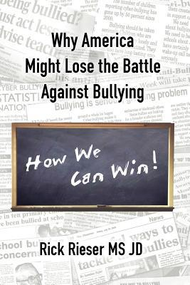 Why America Might Lose the Battle Against Bullying, How We Can Win!