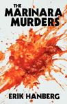 The Marinara Murders by Erik Hanberg