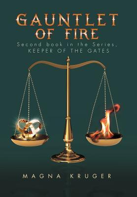 Gauntlet of Fire: 2nd Book in the Series: Keeper of the Gates