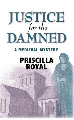 Justice for the Damned (Medieval Mystery, #4)