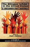 The Bilingual School in the United States: A Documentary History (Hc)
