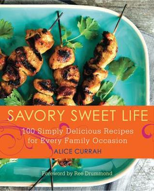 Savory Sweet Life by Alice Currah