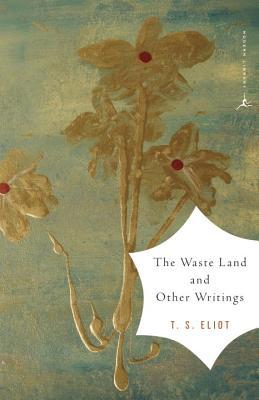 The Waste Land and Other Writings the Waste Land and Other Writings