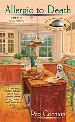 Allergic to Death (A Gourmet De-Lite Mystery, #1)