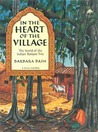 In the Heart of the Village: The World of the Indian Banyan Tree (Tree Tales)