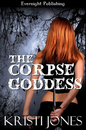 The Corpse Goddess by Kristi Jones
