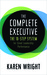 The Complete Executive by Karen  Wright
