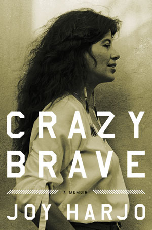 Crazy Brave: A Memoir