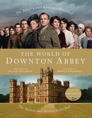 The World of Downton Abbey by Jessica Fellowes