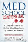 Med School Confidential: A Complete Guide to the Medical School Experience: By Students, for Students