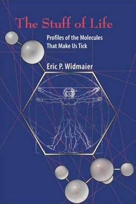 The Stuff of Life: Profiles of the Molecules That Make Us Tick