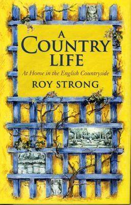 A Country Life: At Home in the English Countryside