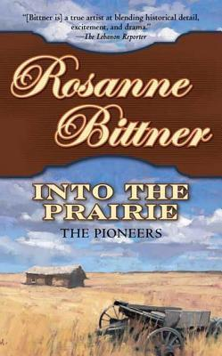 Into the Prairie by Rosanne Bittner