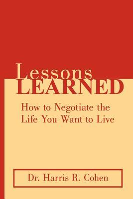 Lessons Learned: How to Negotiate the Life You Want to Live