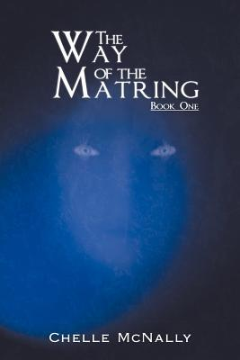 The Way of the Matring: Book One