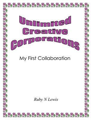 Unlimited Creative Corporations: My First Collaboration