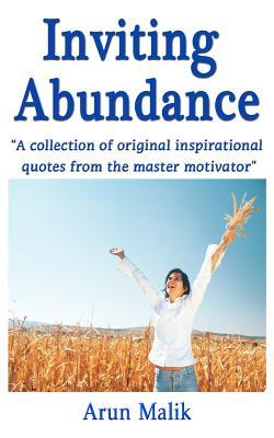 Inviting Abundance: A Collection of Original Inspirational Quotes from the Master Motivator