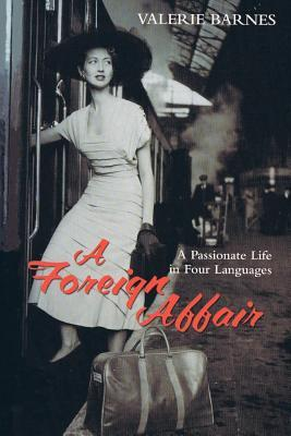 A Foreign Affair: A Passionate Life in Four Languages