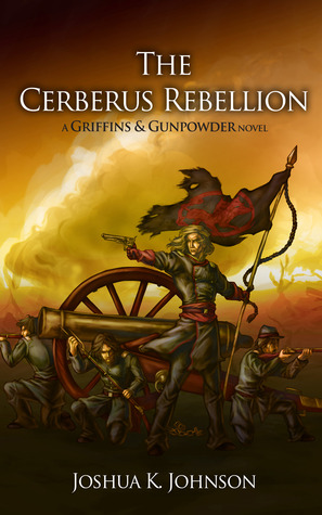 The Cerberus Rebellion Griffins Gunpowder