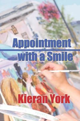Appointment with a Smile by Kieran York