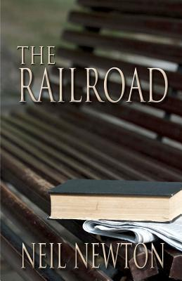 The Railroad by Neil Newton