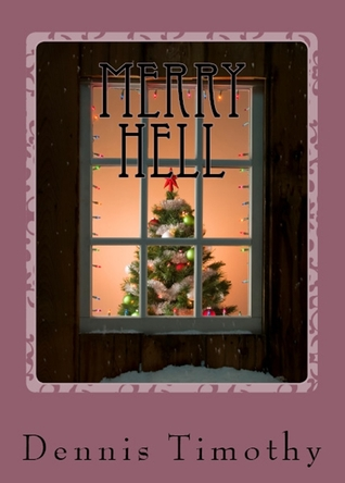 Merry Hell by Dennis Timothy