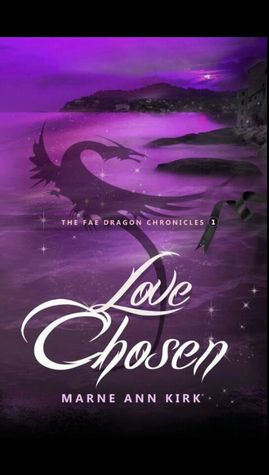 Love Chosen (The Fae Dragon Chronicles, #1)