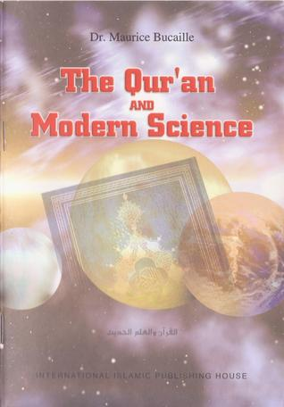The Qur'an and Modern Science by Maurice Bucaille