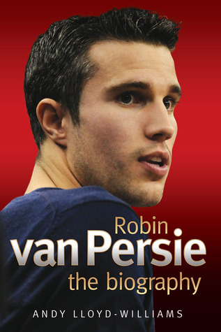 """Start by marking """"Robin van Persie: The Biography"""" as Want to Read ..."""