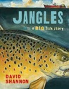 Jangles: A Big Fish Story